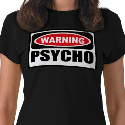 warning_psycho_womens_dark_t_shirt-p235606176389139682tr1k_400.jpg